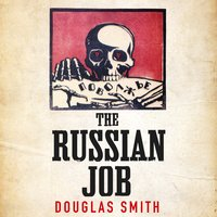 The Russian Job: The Forgotten Story of How America Saved Russia from Famine - Douglas Smith