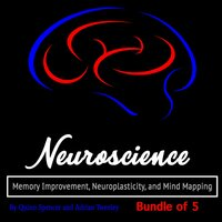 Neuroscience - Adrian Tweeley, Quinn Spencer, Tyler Bordan