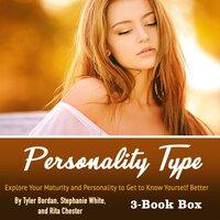 Personality Type - Stephanie White, Tyler Bordan, Rita Chester