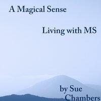 A Magical Sense - Sue Chambers