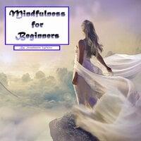 Mindfulness for Beginners - Stephanie White