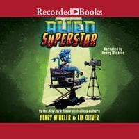 Alien Superstar - Henry Winkler, Lin Oliver
