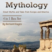 Mythology: Great Myths and Tales from Europe and America - Bernard Hayes