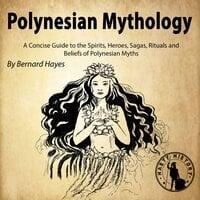 Polynesian Mythology - Bernard Hayes