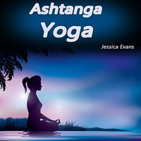 Ashtanga Yoga - Jessica Evans