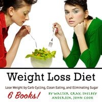 Weight Loss Diet - John Cook, Walter Gray, Shelbey Andersen