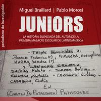 Juniors - Pablo Morosi,Miguel Braillard