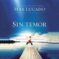 Sin temor - Max Lucado