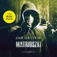 Matrioszki - Adam Karczewski