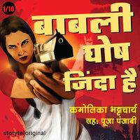 Baabli Ghosh Zinda Hai S01E01 - Kamolika Bhattacharya