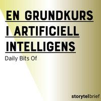 En grundkurs i artificiell intelligens - Daily Bits Of