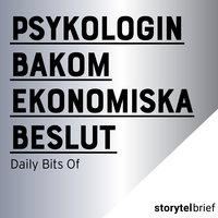 Psykologin bakom ekonomiska beslut - Daily Bits Of