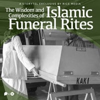 The Wisdom and Complexities of Islamic Funeral Rites - RICE media