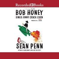 Bob Honey Sings Jimmy Crack Corn - Sean Penn