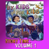 By Kids For Kids Story Time: Volume 01