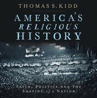America's Religious History - Thomas S. Kidd