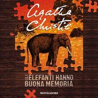 Gli elefanti hanno buona memoria - Agatha Christie