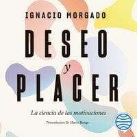Deseo y placer - Ignacio Morgado Bernal