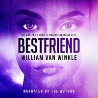 BestFriend - William Van Winkle