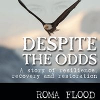 Despite the Odds: A story of resilience, recovery and restoration - Roma Flood
