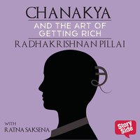 Chanakya and the Art of Getting Rich - Radhakrishnan Pillai