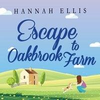 Escape to Oakbrook Farm - Hannah Ellis