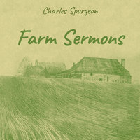 Farm Sermons - Charles Spurgeon