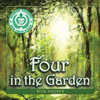 Four in the Garden: A Spiritual Allegory About Trust - Rick Hocker