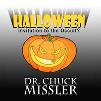 Halloween: Invitation to the Occult? - Chuck Missler