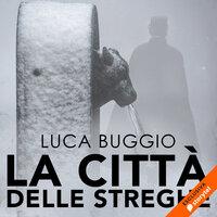 La città delle streghe - Luca Buggio