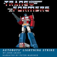 Autobots' Lightning Strike - John Grant