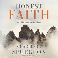 Honest Faith - Charles H. Spurgeon