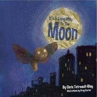 It's A Long Way To The Moon - Chris Tetreault-Blay