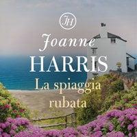 La spiaggia rubata - Joanne Harris