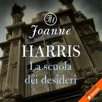 La scuola dei desideri - Joanne Harris
