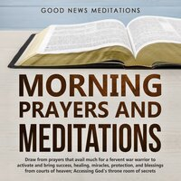 Morning Prayers and Meditations - Good News Meditations