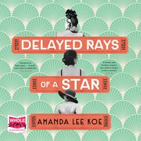 Delayed Rays of a Star - Amanda Lee Koe