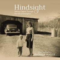 Hindsight: Seeing Clearly through the Veil of Deception - Rhonda Taylor Madge