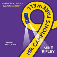 Campion Mysteries: Mr. Campion's Farewell - Mike Ripley