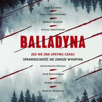 Balladyna - Alek Rogoziński, Łukasz Orbitowski, Marek Stelar, Max Czornyj, Robert Małecki, Małgorzata Rogala, Gaja Grzegorzewska, Marcel Woźniak