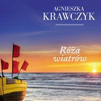 Róża wiatrów - Agnieszka Krawczyk