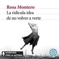 La ridícula idea de no volver a verte - Rosa Montero