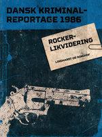 Rockerlikvidering - Diverse forfattere, Diverse