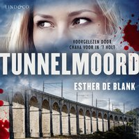 Tunnelmoord - Esther de Blank