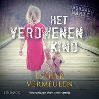 Bureau Marit - Het verdwenen kind - Esther Vermeulen