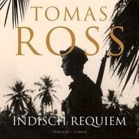 Indisch Requiem - Tomas Ross
