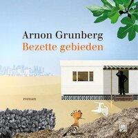 Bezette gebieden - Arnon Grunberg