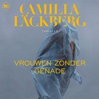 Vrouwen zonder genade - Camilla Läckberg