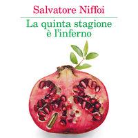 La quinta stagione è l'inferno - Salvatore Niffoi
