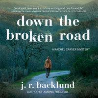 Down the Broken Road - J.R. Backlund